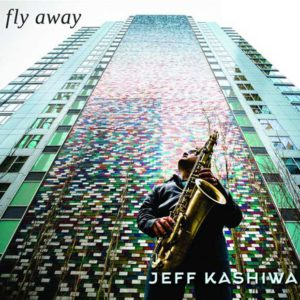 Jeff Kashiwa-Fly Away