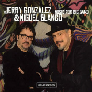 Jerry González & Miguel Blanco-Music For Big Band