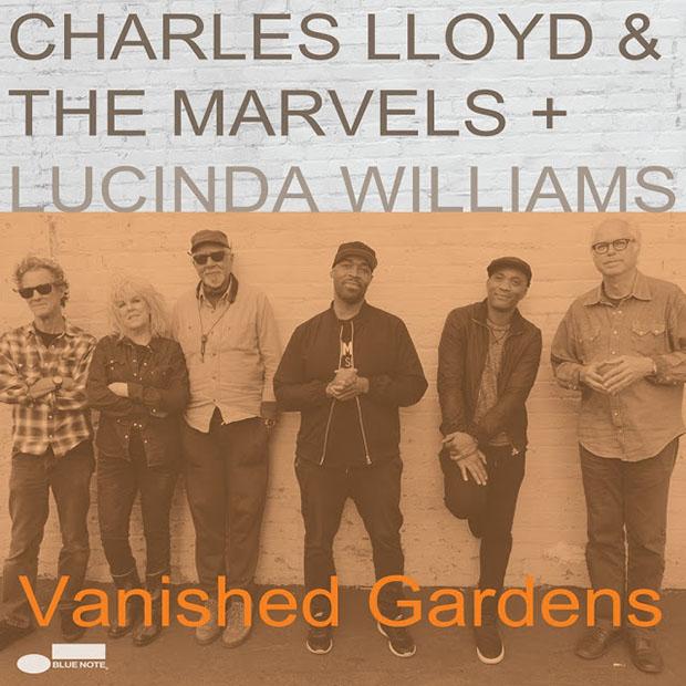 Jazz del que mola. - Página 6 Distritojazz-discos-charles-lloyd-lucinda-williams-vanished-gardens-1