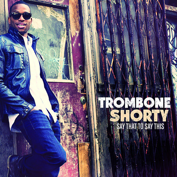 distritojazz-off-jazz-funk-TrombonShorty-say-that-to-say-this