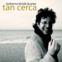 distritojazz_discos-jazz-Guillermo_McGill_Quartet_Tan_cerca